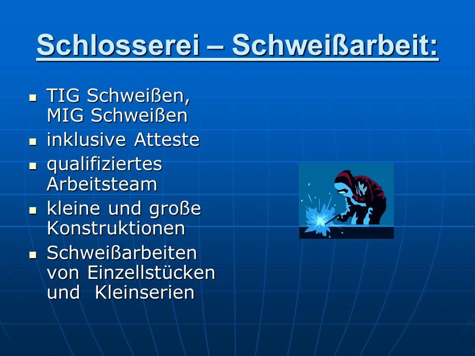 Schlosserei – Schweißarbeit:
