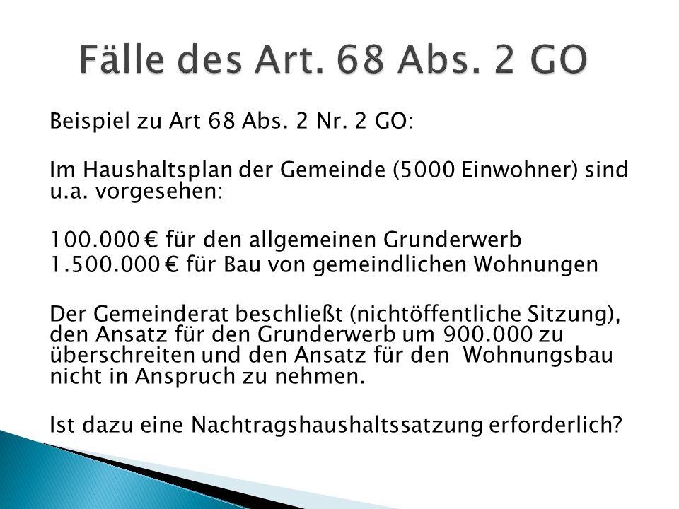 Fälle des Art. 68 Abs. 2 GO Beispiel zu Art 68 Abs. 2 Nr. 2 GO: