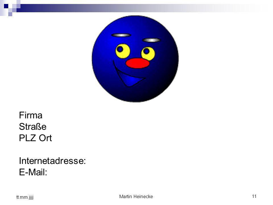 Firma Straße PLZ Ort Internetadresse: E-Mail: