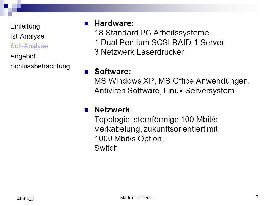 18 Standard PC Arbeitssysteme 1 Dual Pentium SCSI RAID 1 Server