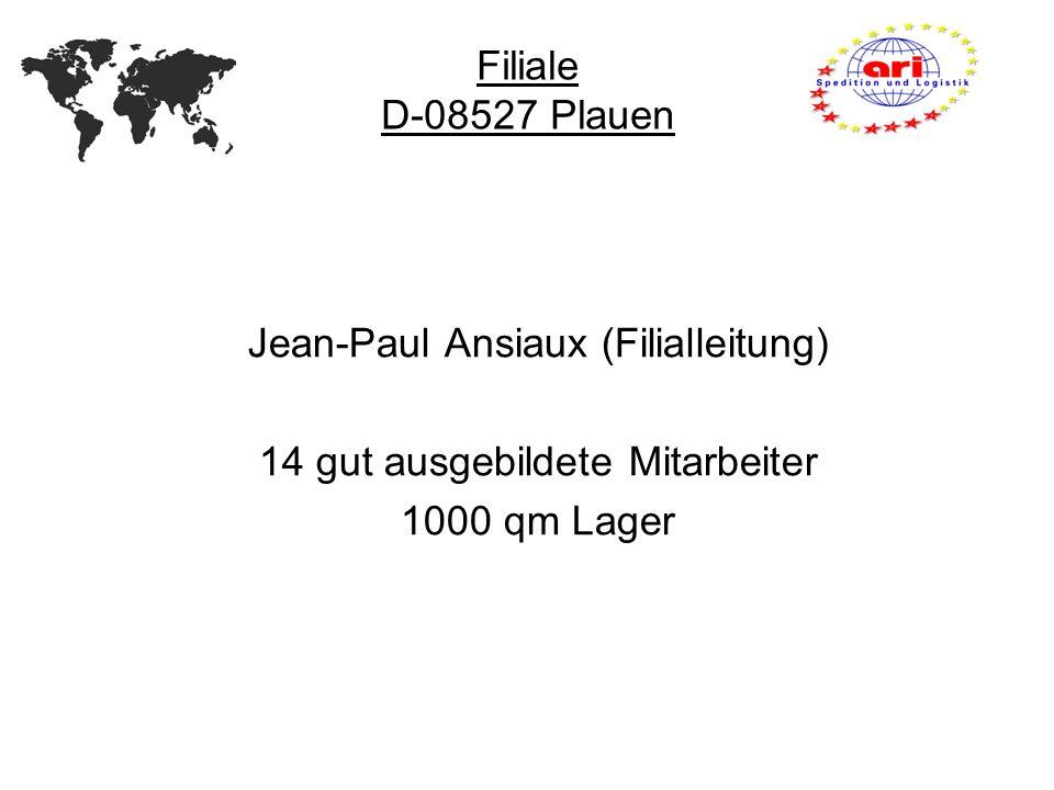Jean-Paul Ansiaux (Filialleitung) 14 gut ausgebildete Mitarbeiter