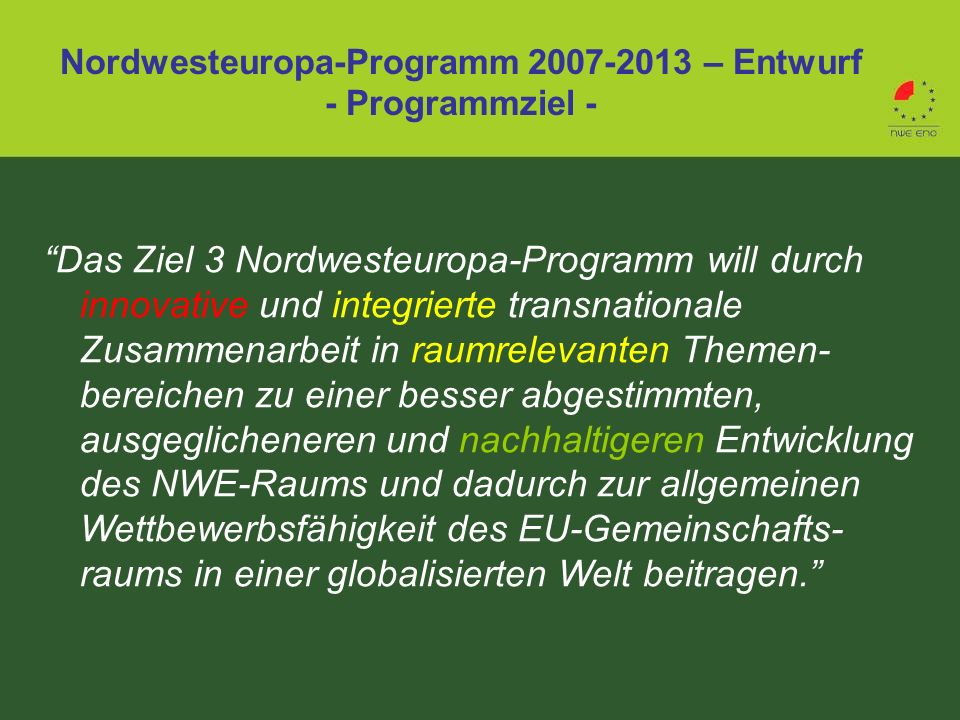Nordwesteuropa-Programm 2007-2013 – Entwurf - Programmziel -