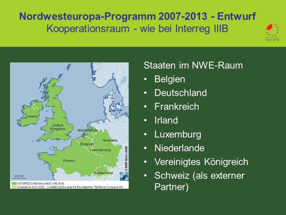 Nordwesteuropa-Programm 2007-2013 - Entwurf Kooperationsraum - wie bei Interreg IIIB