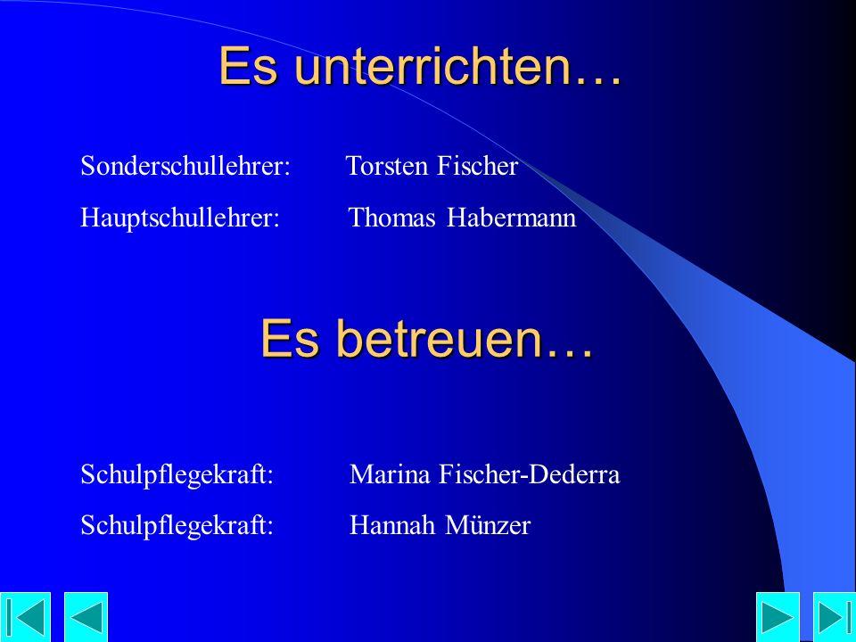 Es unterrichten… Es betreuen… Sonderschullehrer: Torsten Fischer