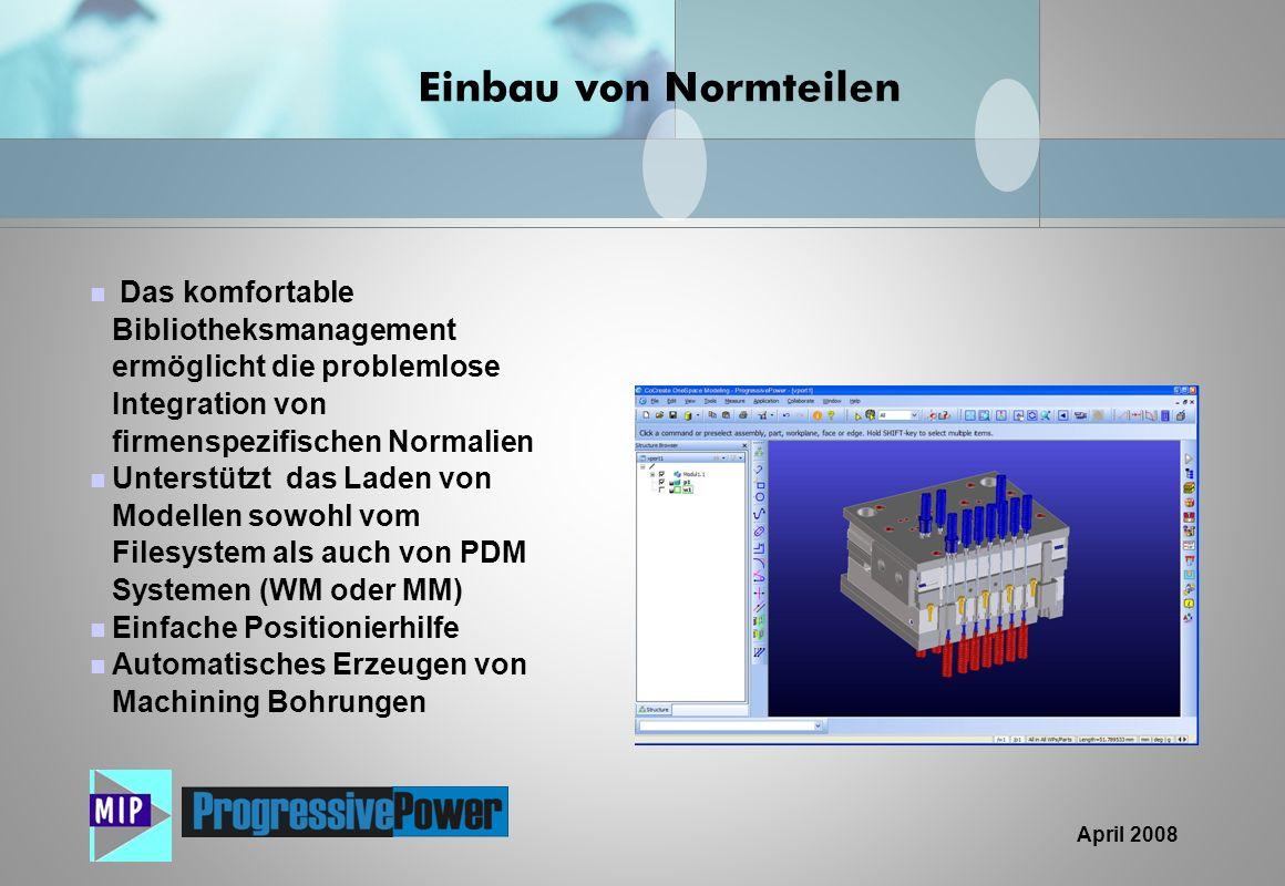 Einbau von Normteilen Das komfortable Bibliotheksmanagement ermöglicht die problemlose Integration von firmenspezifischen Normalien.