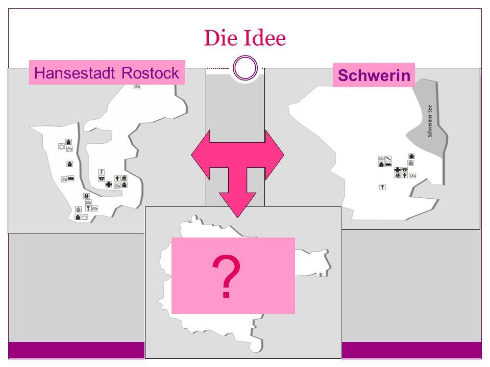 Die Idee Hansestadt Rostock Schwerin