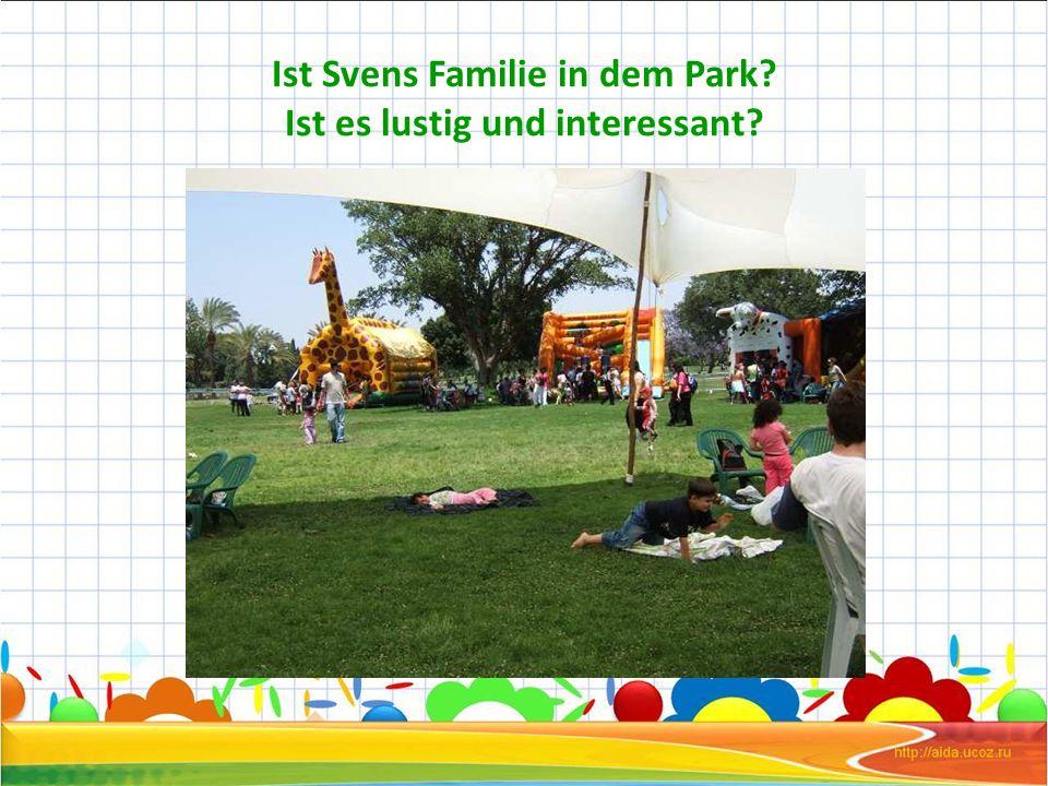 Ist Svens Familie in dem Park Ist es lustig und interessant