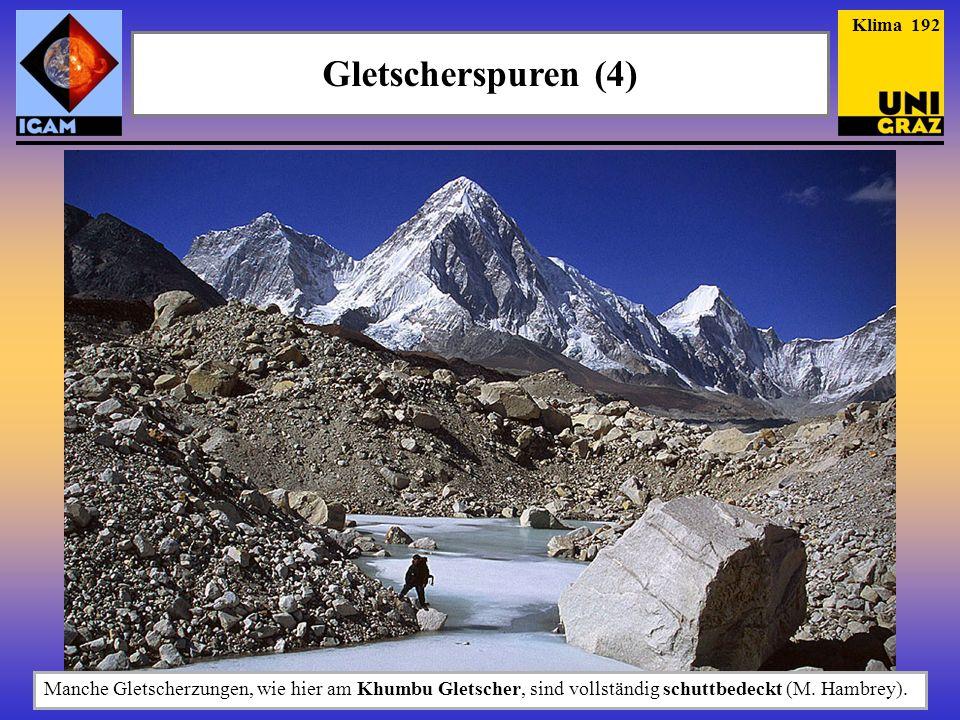 Klima 192 Gletscherspuren (4) Manche Gletscherzungen, wie hier am Khumbu Gletscher, sind vollständig schuttbedeckt (M.
