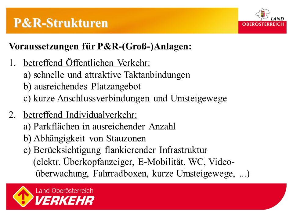 P&R-Strukturen Voraussetzungen für P&R-(Groß-)Anlagen: