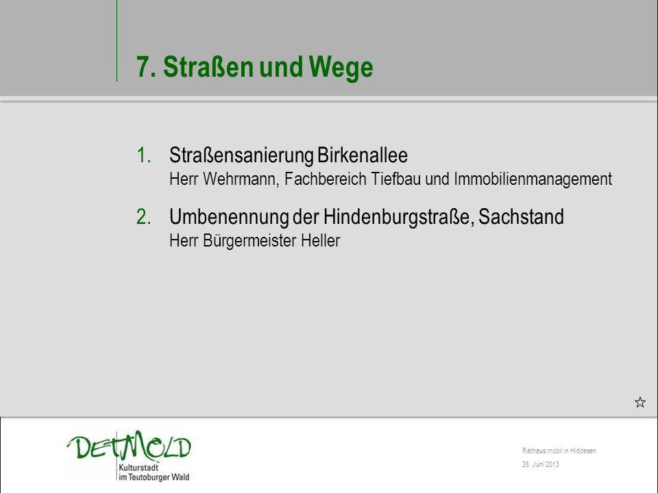 7. Straßen und Wege Straßensanierung Birkenallee Herr Wehrmann, Fachbereich Tiefbau und Immobilienmanagement.