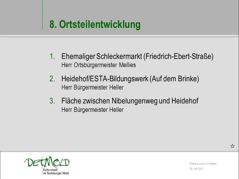 8. Ortsteilentwicklung Ehemaliger Schleckermarkt (Friedrich-Ebert-Straße) Herr Ortsbürgermeister Mellies.