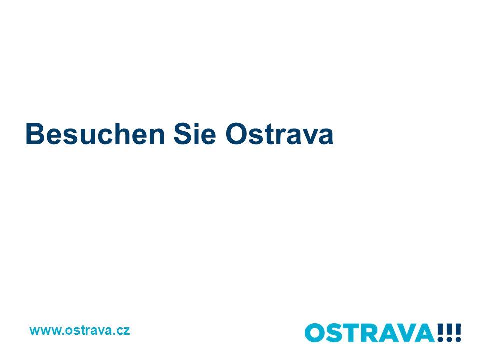 Besuchen Sie Ostrava www.ostrava.cz