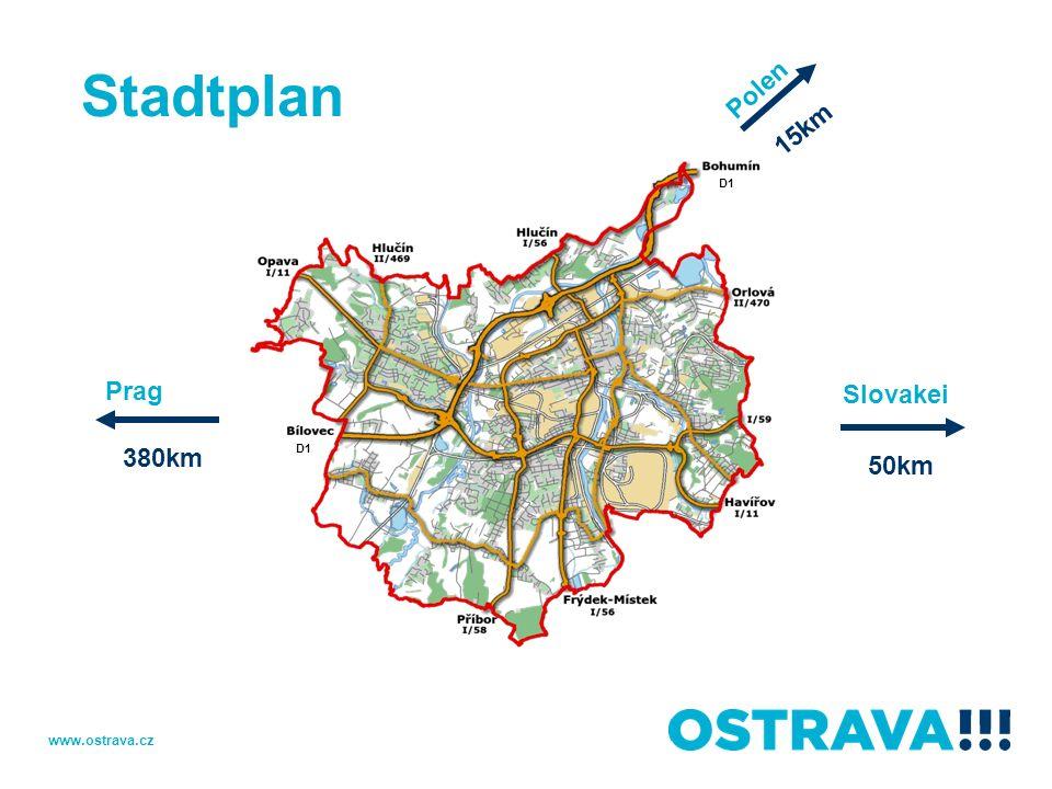 Stadtplan Polen 15km D1 Prag Slovakei 380km D1 50km www.ostrava.cz