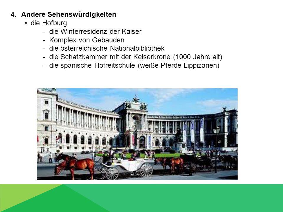 Andere Sehenswürdigkeiten die Hofburg - die Winterresidenz der Kaiser