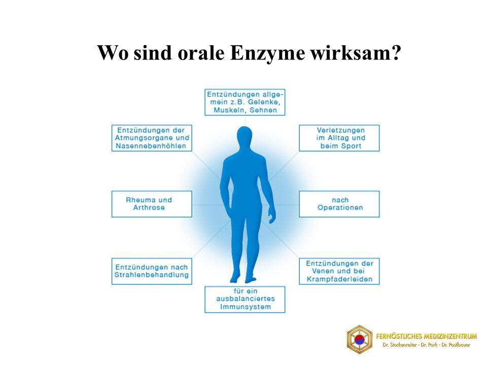 Wo sind orale Enzyme wirksam