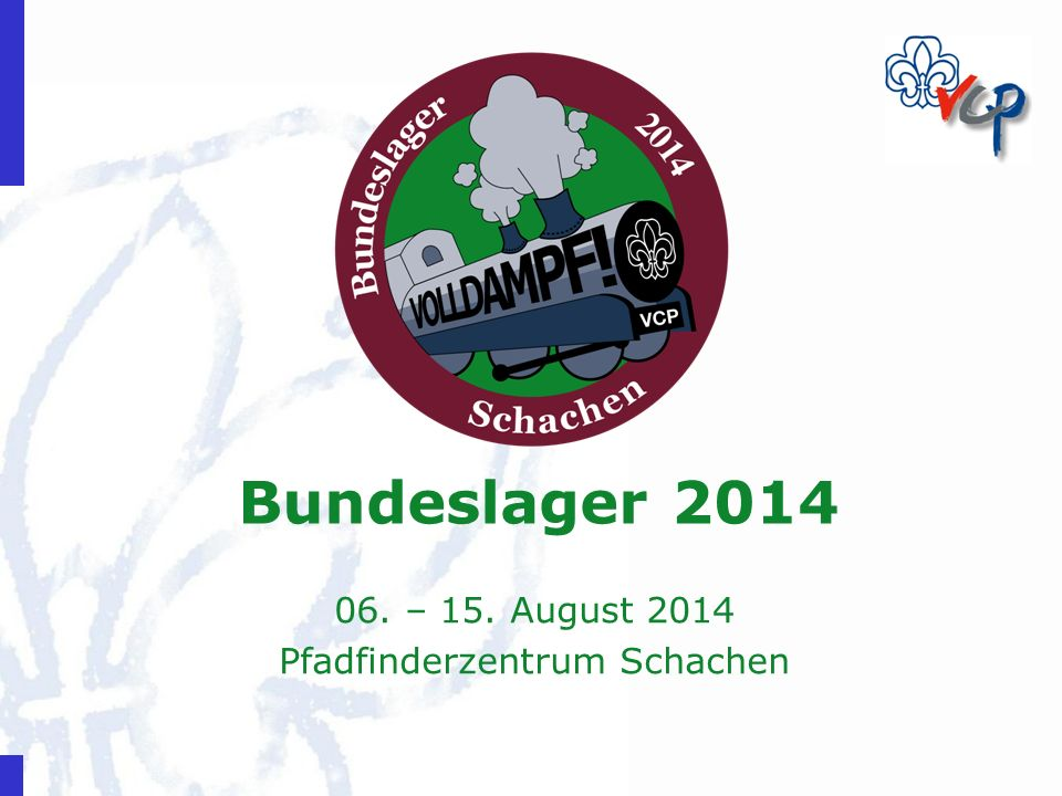 06. – 15. August 2014 Pfadfinderzentrum Schachen