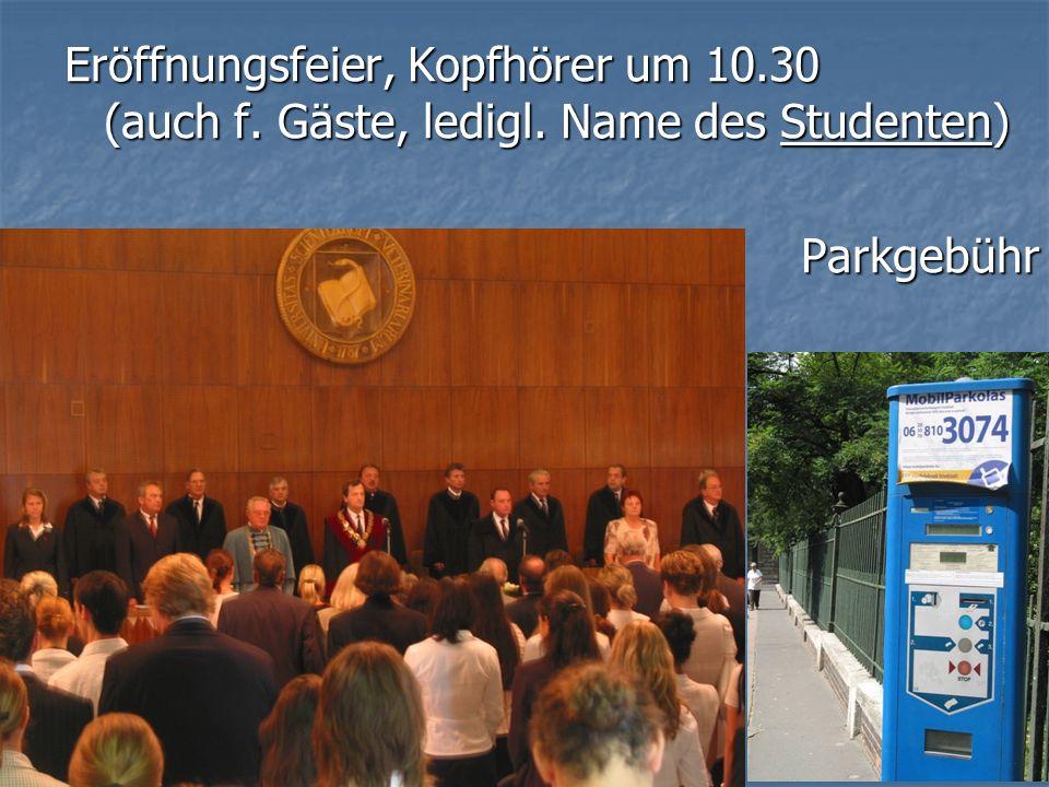 Eröffnungsfeier, Kopfhörer um 10. 30 (auch f. Gäste, ledigl