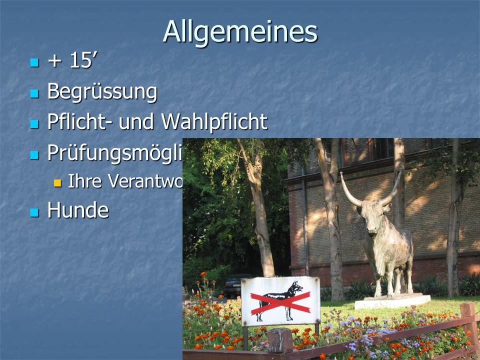 Allgemeines + 15' Begrüssung Pflicht- und Wahlpflicht