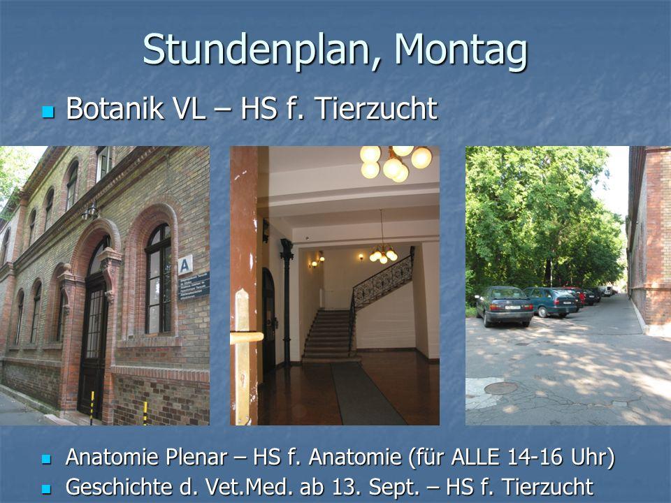 Stundenplan, Montag Botanik VL – HS f. Tierzucht