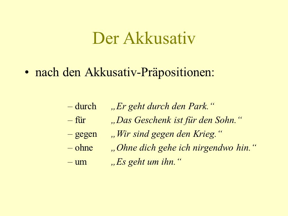 Der Akkusativ nach den Akkusativ-Präpositionen: