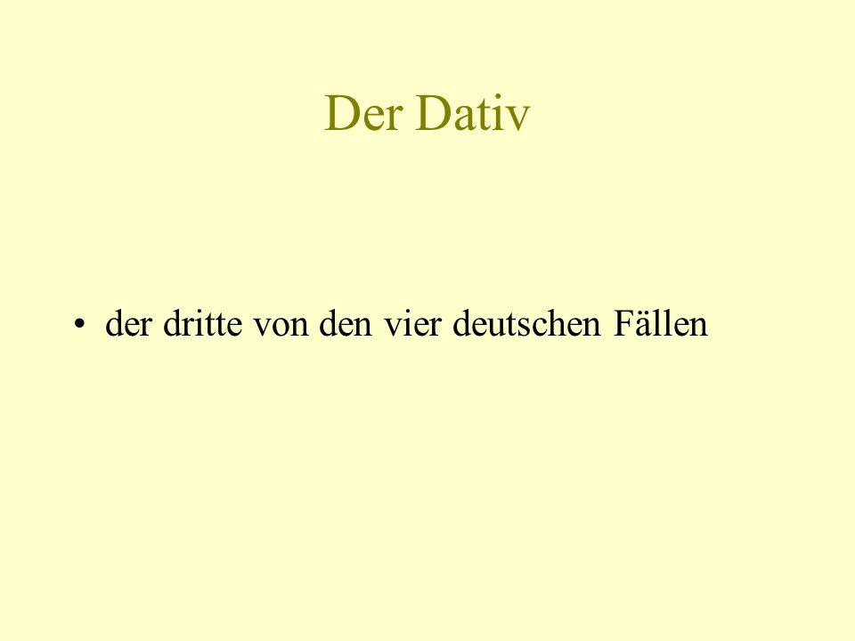 Der Dativ der dritte von den vier deutschen Fällen