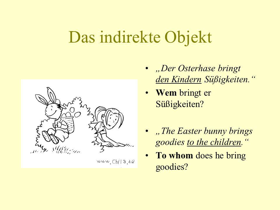 """Das indirekte Objekt """"Der Osterhase bringt den Kindern Süßigkeiten."""