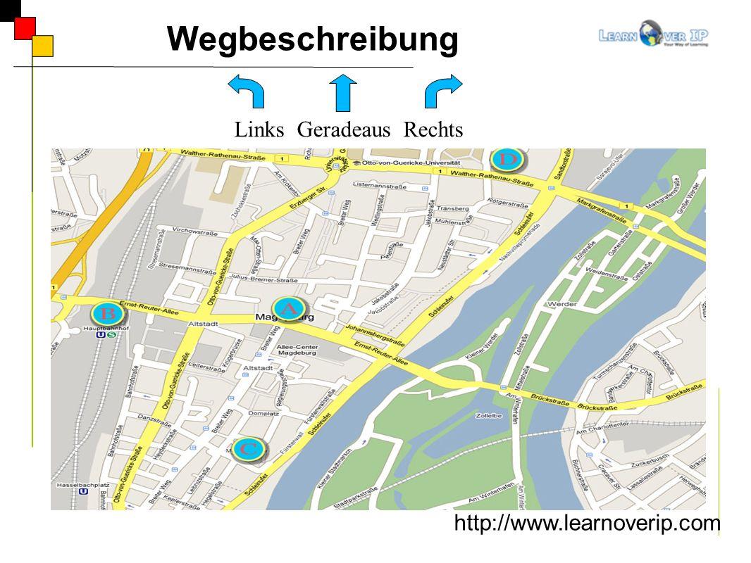 Wegbeschreibung Links Geradeaus Rechts http://www.learnoverip.com