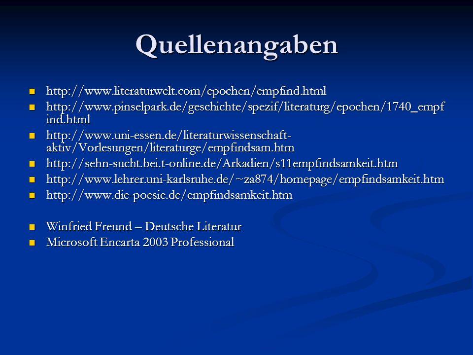 Quellenangaben http://www.literaturwelt.com/epochen/empfind.html