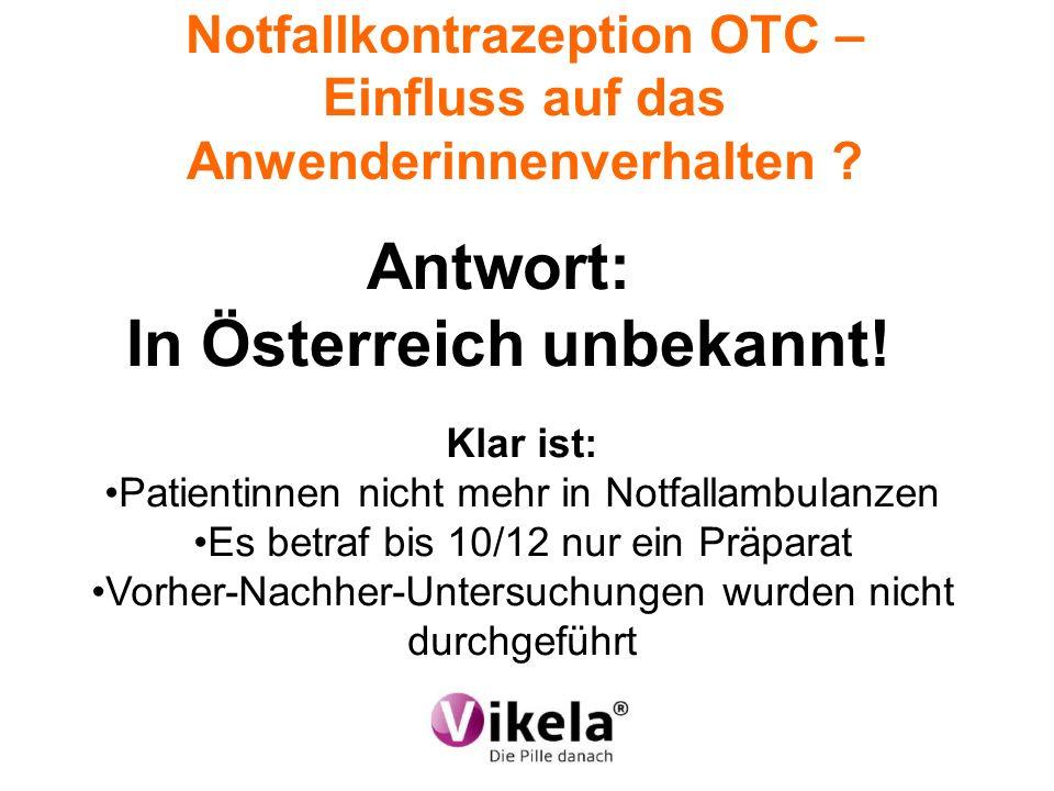 Antwort: In Österreich unbekannt!