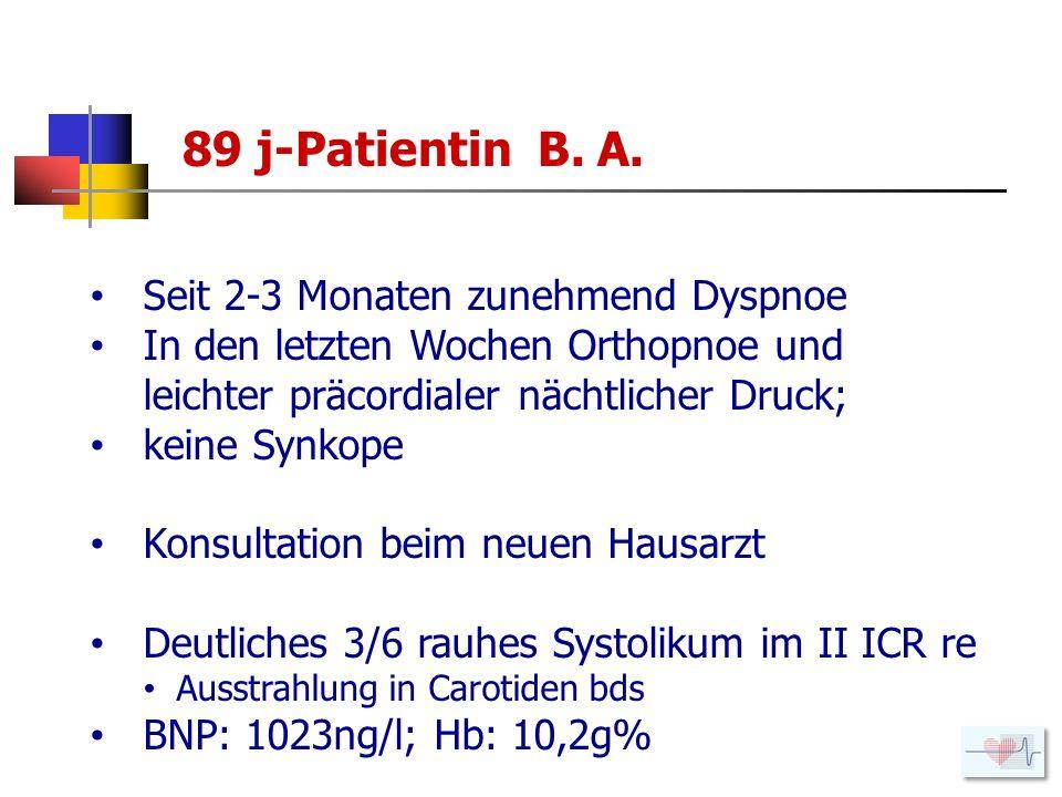 89 j-Patientin B. A. Seit 2-3 Monaten zunehmend Dyspnoe