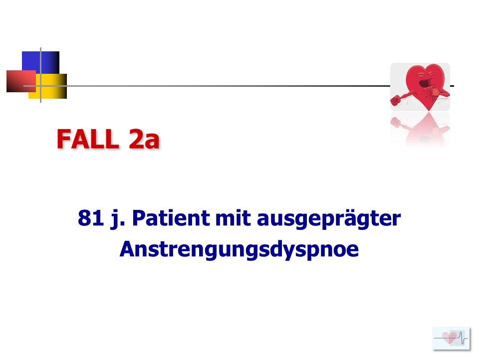 81 j. Patient mit ausgeprägter Anstrengungsdyspnoe