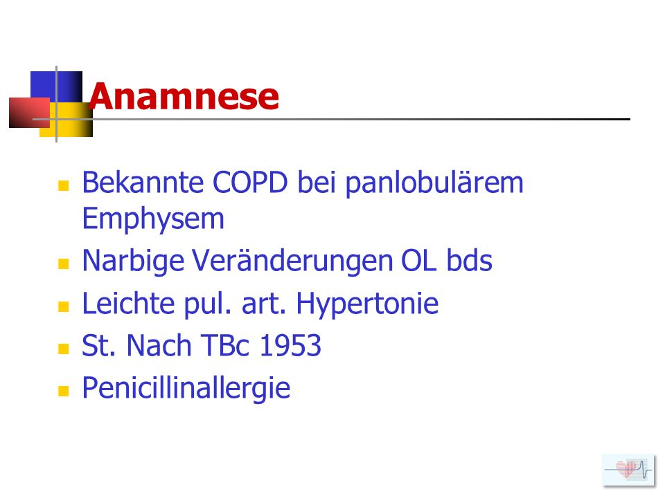 Anamnese Bekannte COPD bei panlobulärem Emphysem