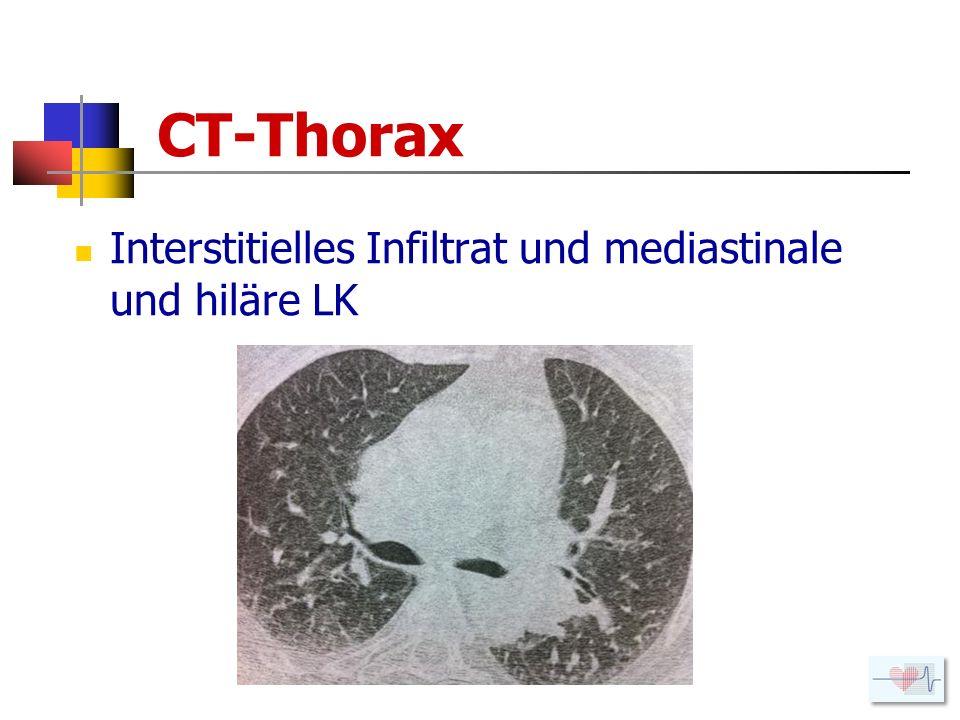 CT-Thorax Interstitielles Infiltrat und mediastinale und hiläre LK