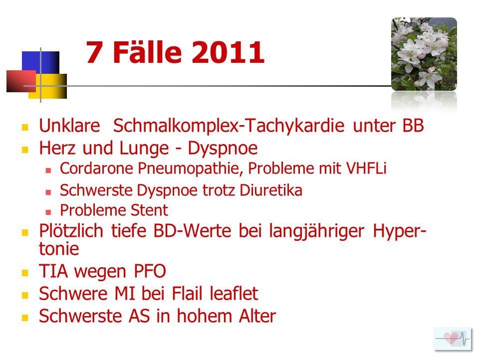 7 Fälle 2011 Unklare Schmalkomplex-Tachykardie unter BB