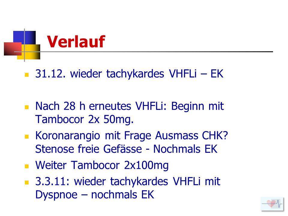 Verlauf 31.12. wieder tachykardes VHFLi – EK