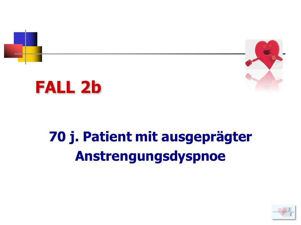 70 j. Patient mit ausgeprägter Anstrengungsdyspnoe