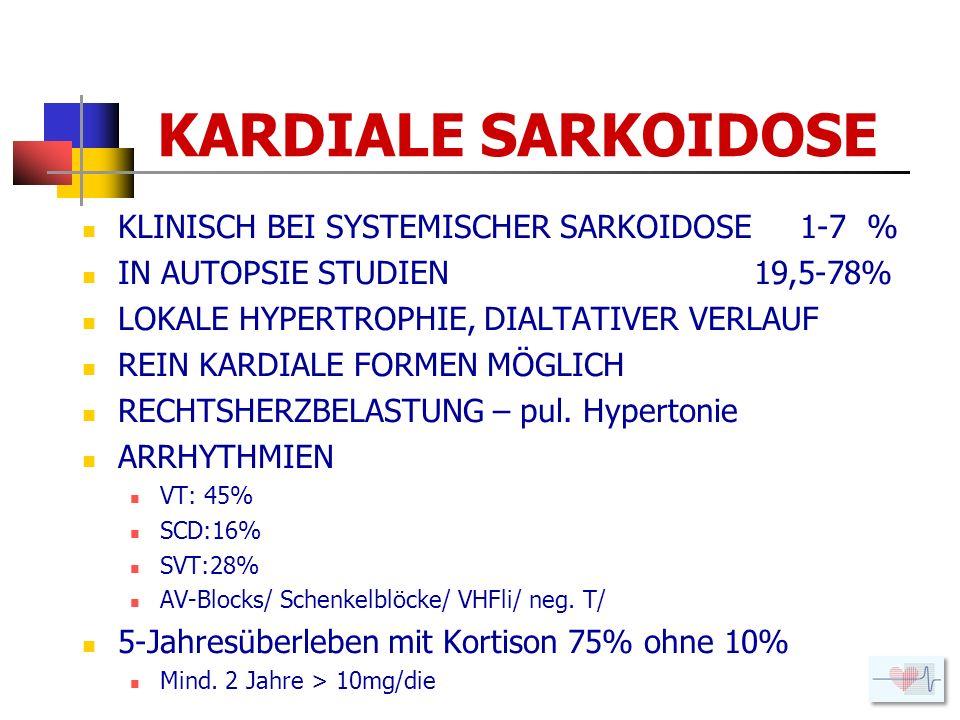 KARDIALE SARKOIDOSE KLINISCH BEI SYSTEMISCHER SARKOIDOSE 1-7 %
