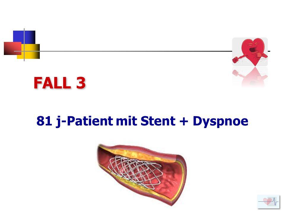 81 j-Patient mit Stent + Dyspnoe