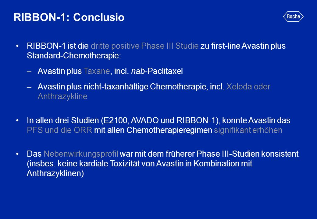 RIBBON-1: Conclusio RIBBON-1 ist die dritte positive Phase III Studie zu first-line Avastin plus Standard-Chemotherapie: