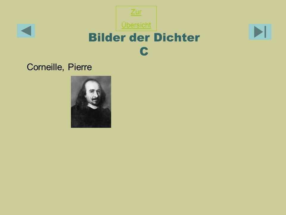 Zur Übersicht Bilder der Dichter C Corneille, Pierre