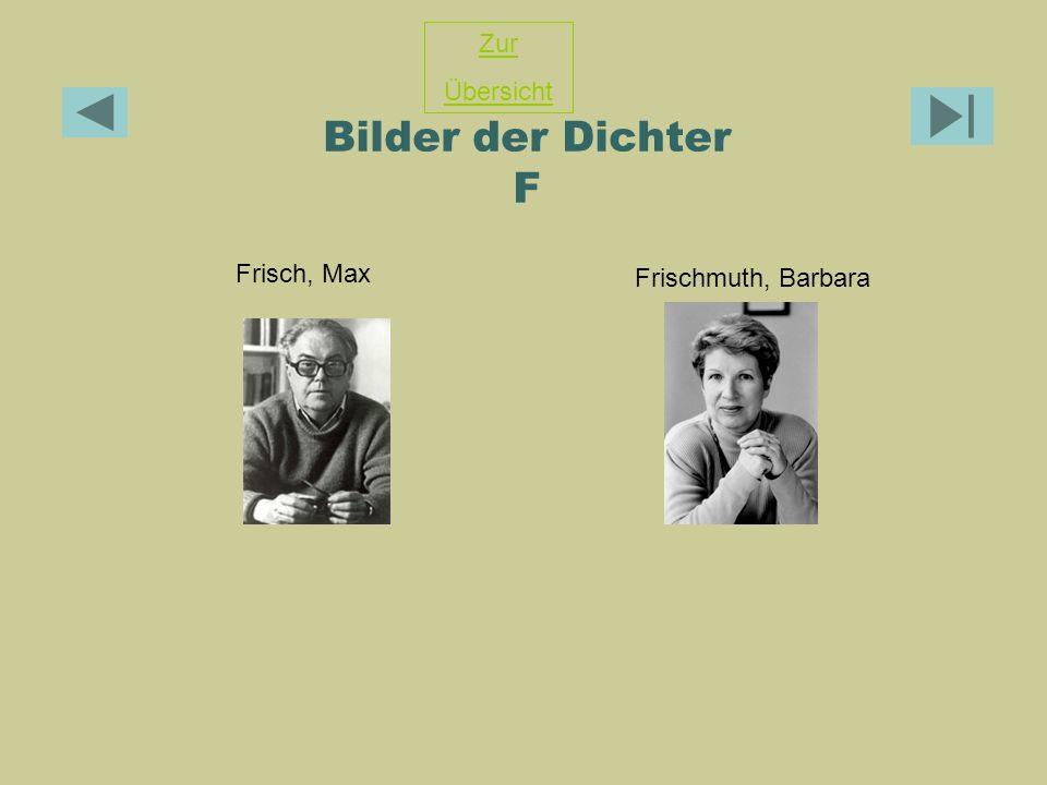 Zur Übersicht Bilder der Dichter F Frischmuth, Barbara Frisch, Max