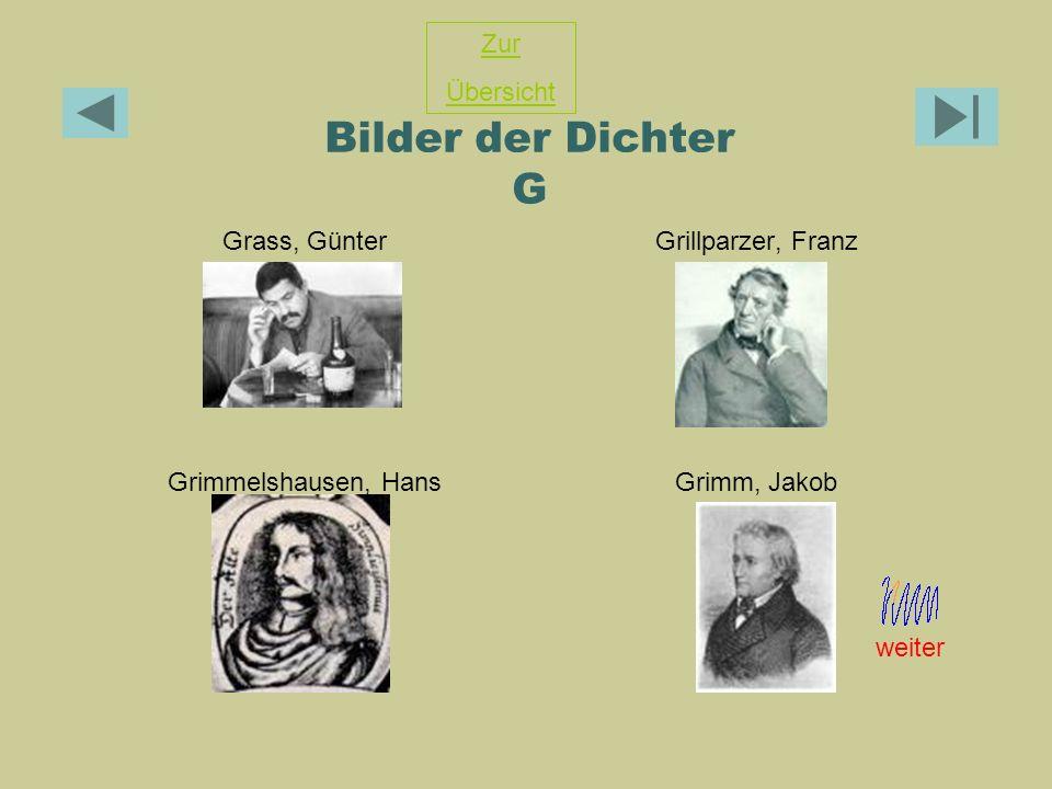 Bilder der Dichter G Zur Übersicht Grass, Günter Grillparzer, Franz