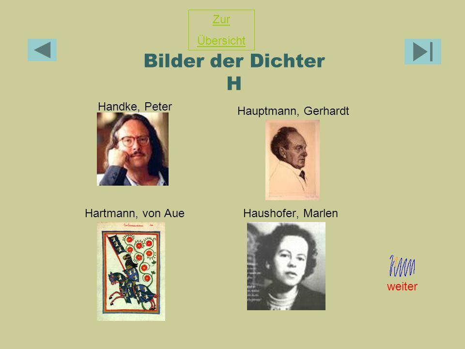 Bilder der Dichter H Zur Übersicht Handke, Peter Hauptmann, Gerhardt