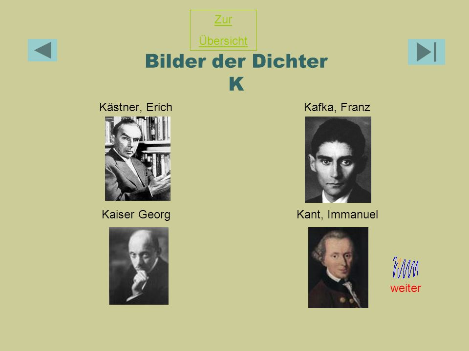 Bilder der Dichter K Zur Übersicht Kästner, Erich Kafka, Franz