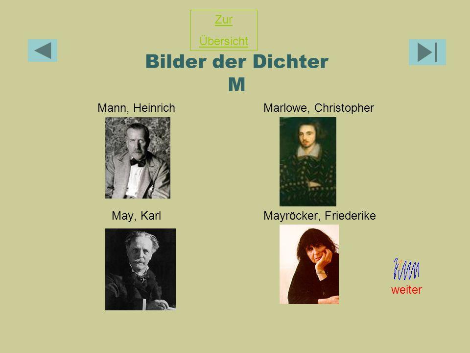 Bilder der Dichter M Zur Übersicht Mann, Heinrich Marlowe, Christopher