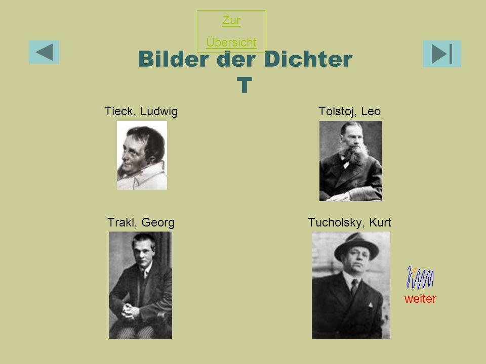 Bilder der Dichter T Zur Übersicht Tieck, Ludwig Tolstoj, Leo