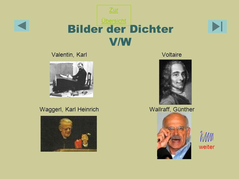 Bilder der Dichter V/W Zur Übersicht Valentin, Karl Voltaire