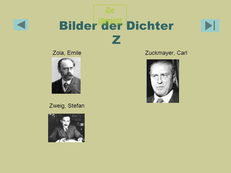 Bilder der Dichter Z Zur Übersicht Zola, Emile Zuckmayer, Carl