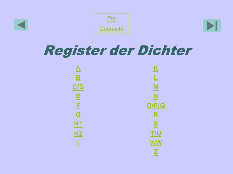 Register der Dichter A B C/D E F G H1 H2 I K L M N O/P/Q R S T/U V/W Z