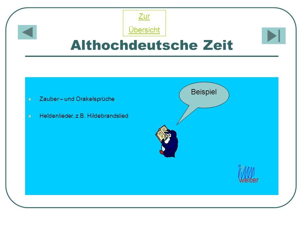 Althochdeutsche Zeit Zur Übersicht Beispiel weiter